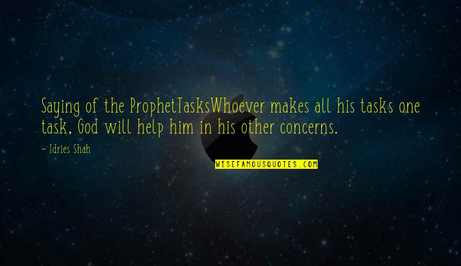 One Religion One God Quotes By Idries Shah: Saying of the ProphetTasksWhoever makes all his tasks