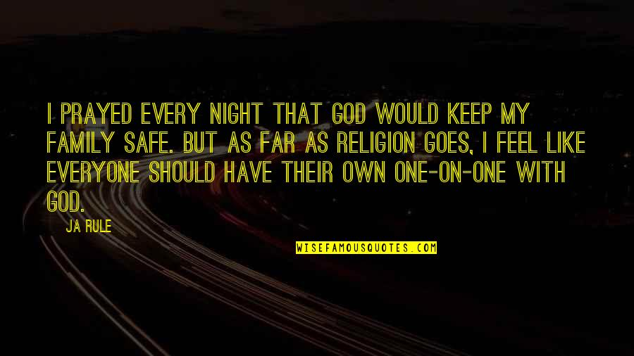 One Religion One God Quotes By Ja Rule: I prayed every night that God would keep