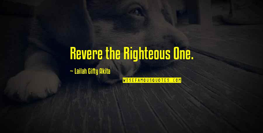 One Religion One God Quotes By Lailah Gifty Akita: Revere the Righteous One.