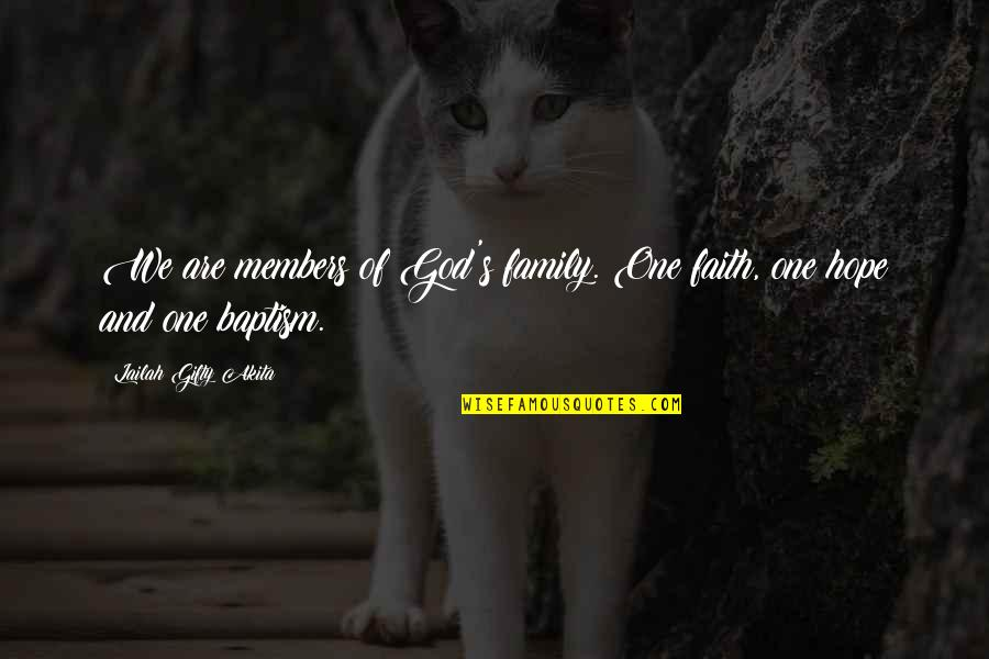 One Religion One God Quotes By Lailah Gifty Akita: We are members of God's family. One faith,