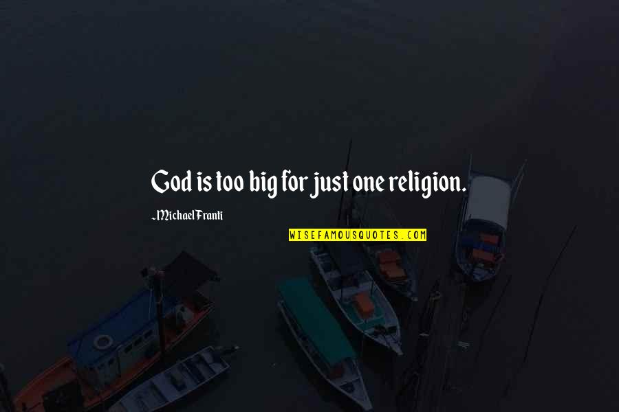 One Religion One God Quotes By Michael Franti: God is too big for just one religion.