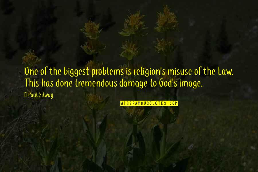 One Religion One God Quotes By Paul Silway: One of the biggest problems is religion's misuse