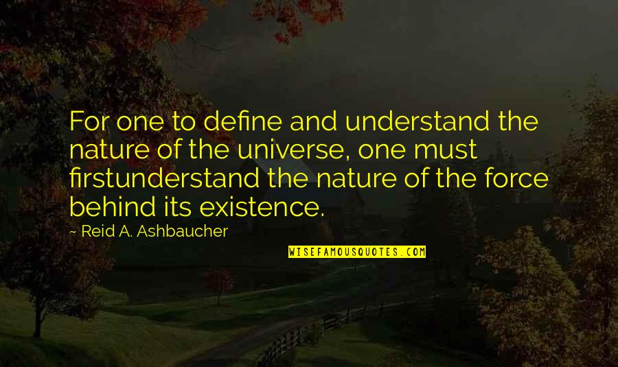 One Religion One God Quotes By Reid A. Ashbaucher: For one to define and understand the nature