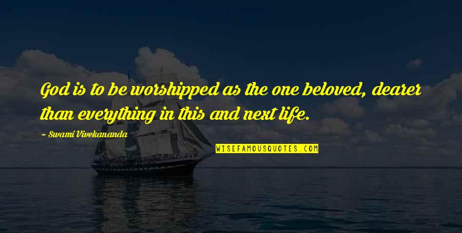 One Religion One God Quotes By Swami Vivekananda: God is to be worshipped as the one