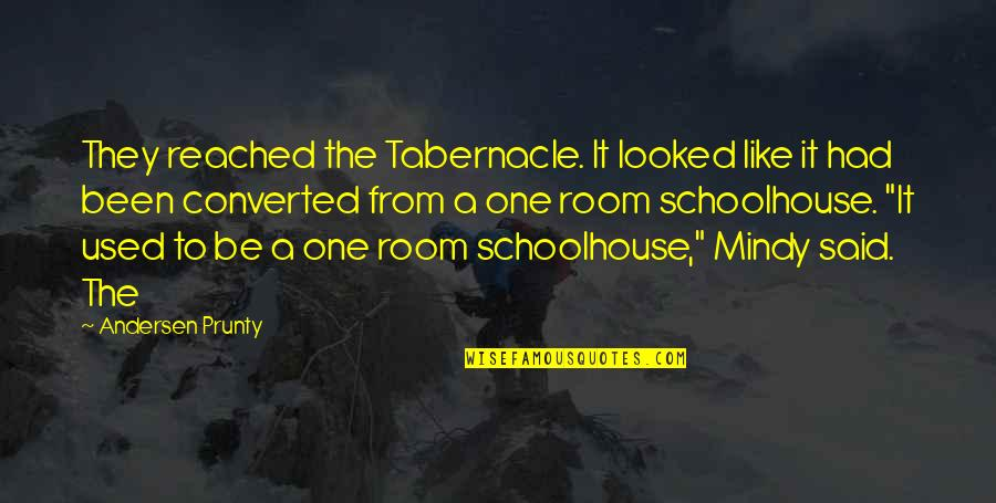 One Room Schoolhouse Quotes By Andersen Prunty: They reached the Tabernacle. It looked like it