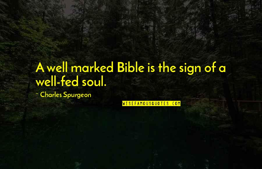One Sided Effort Relationship Quotes By Charles Spurgeon: A well marked Bible is the sign of