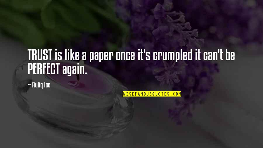 One Tree Hill 5x13 Quotes By Auliq Ice: TRUST is like a paper once it's crumpled