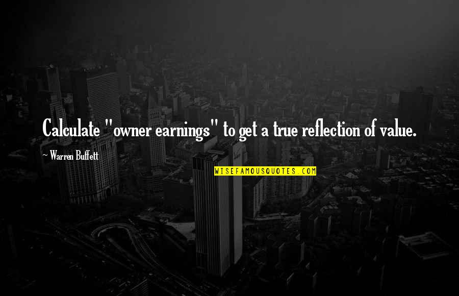 """One Tree Hill Season 4 Episode 9 Quotes By Warren Buffett: Calculate """"owner earnings"""" to get a true reflection"""