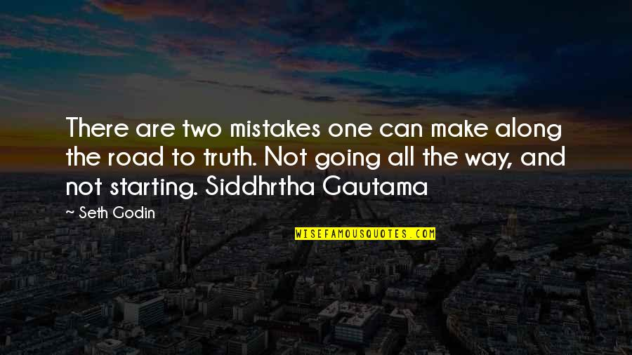 One Way Road Quotes By Seth Godin: There are two mistakes one can make along