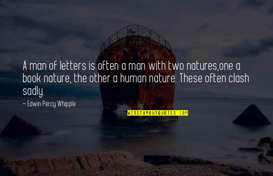 One With Nature Quotes By Edwin Percy Whipple: A man of letters is often a man