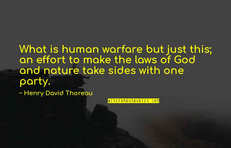 One With Nature Quotes By Henry David Thoreau: What is human warfare but just this; an