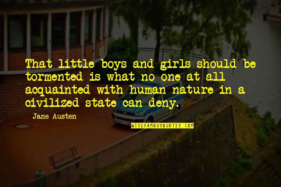 One With Nature Quotes By Jane Austen: That little boys and girls should be tormented