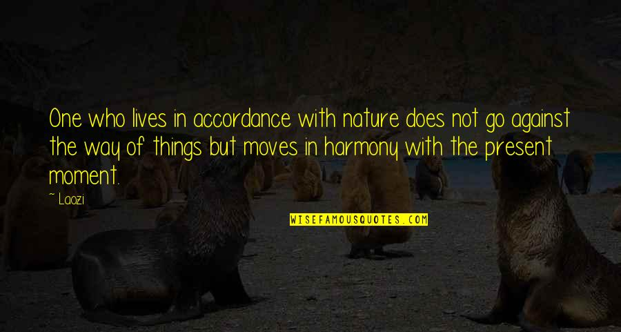 One With Nature Quotes By Laozi: One who lives in accordance with nature does