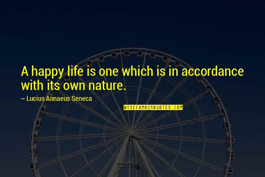 One With Nature Quotes By Lucius Annaeus Seneca: A happy life is one which is in
