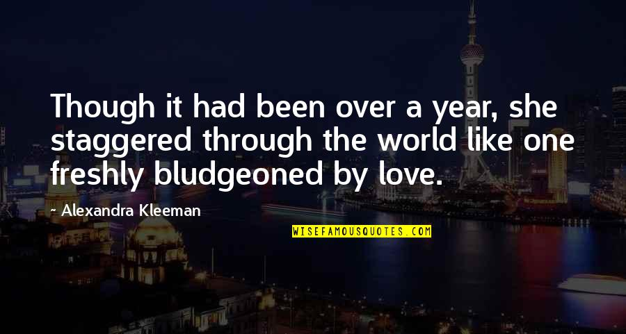 One Year With My Love Quotes By Alexandra Kleeman: Though it had been over a year, she