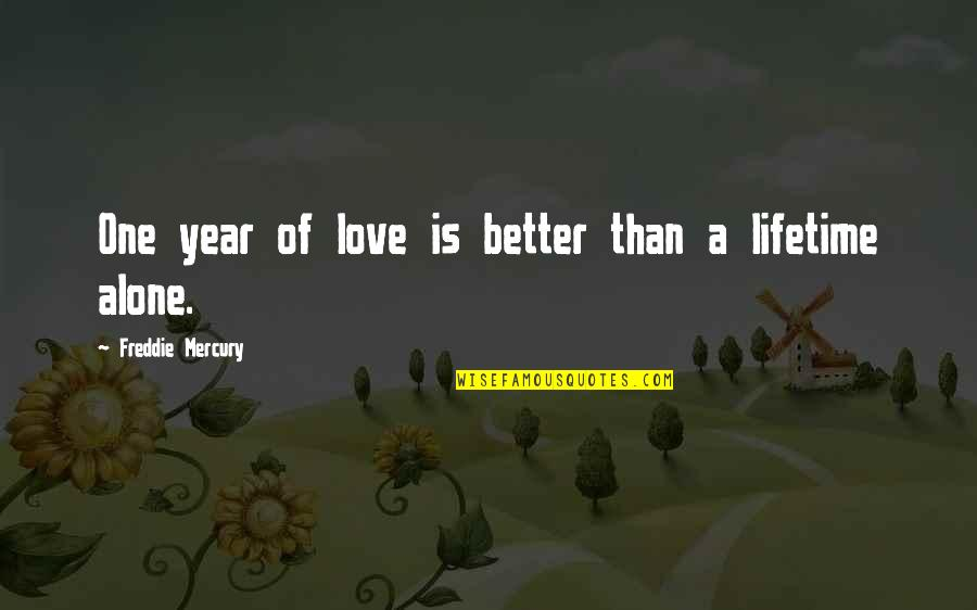 One Year With My Love Quotes By Freddie Mercury: One year of love is better than a