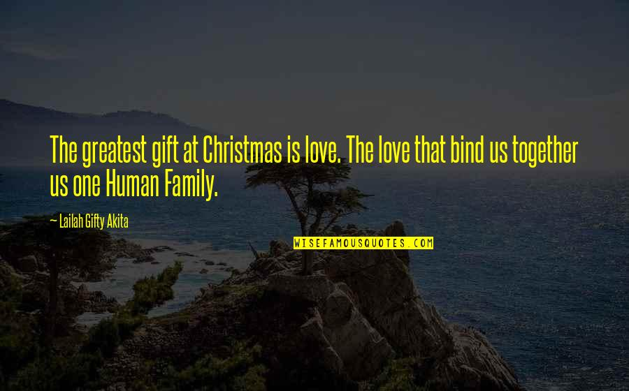 One Year With My Love Quotes By Lailah Gifty Akita: The greatest gift at Christmas is love. The