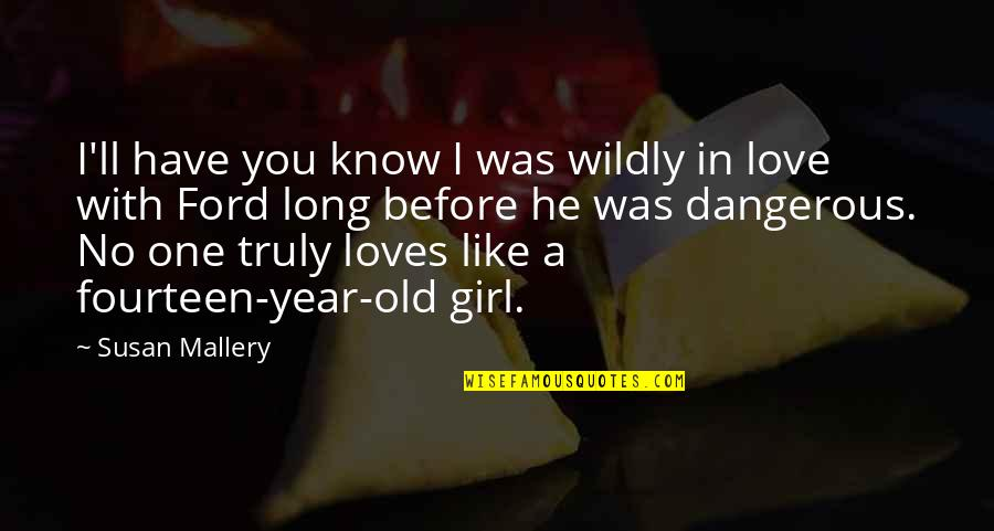 One Year With My Love Quotes By Susan Mallery: I'll have you know I was wildly in