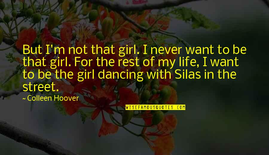 Online Car Quotes By Colleen Hoover: But I'm not that girl. I never want