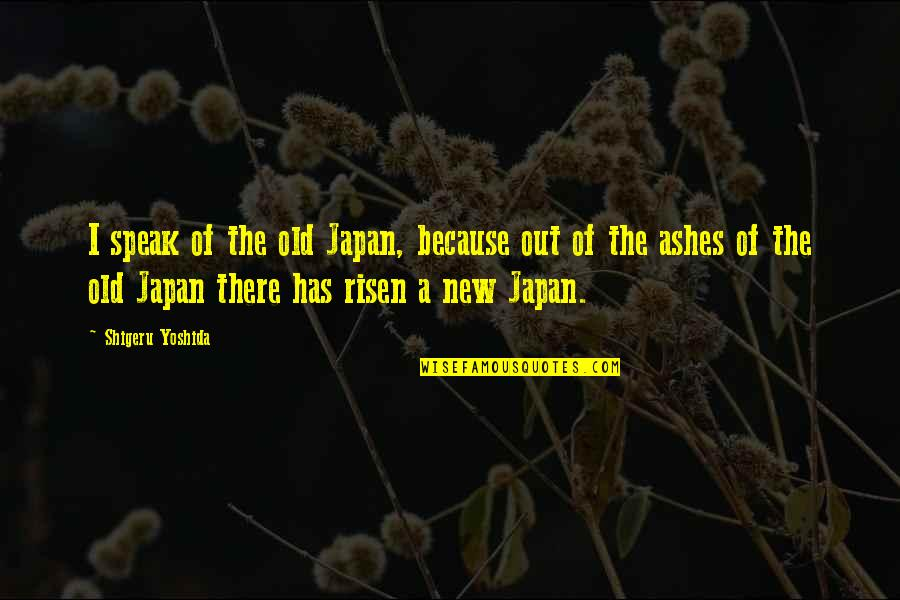 Online Printer Quotes By Shigeru Yoshida: I speak of the old Japan, because out