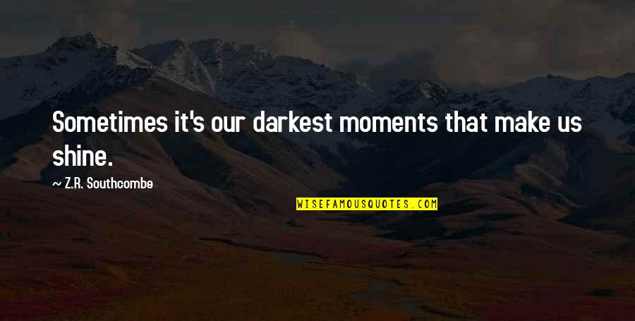 Online Printer Quotes By Z.R. Southcombe: Sometimes it's our darkest moments that make us