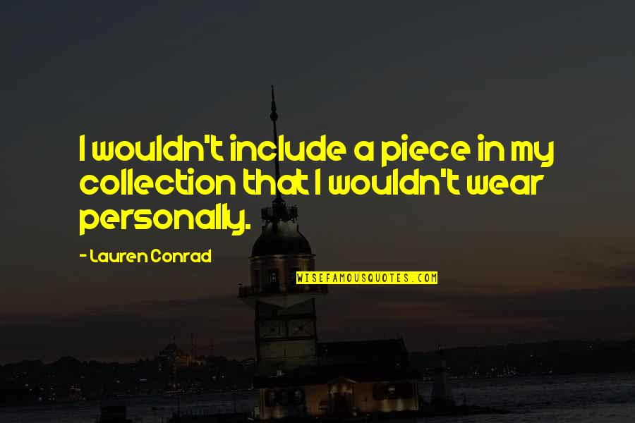 Online Vehicle Shipping Quotes By Lauren Conrad: I wouldn't include a piece in my collection