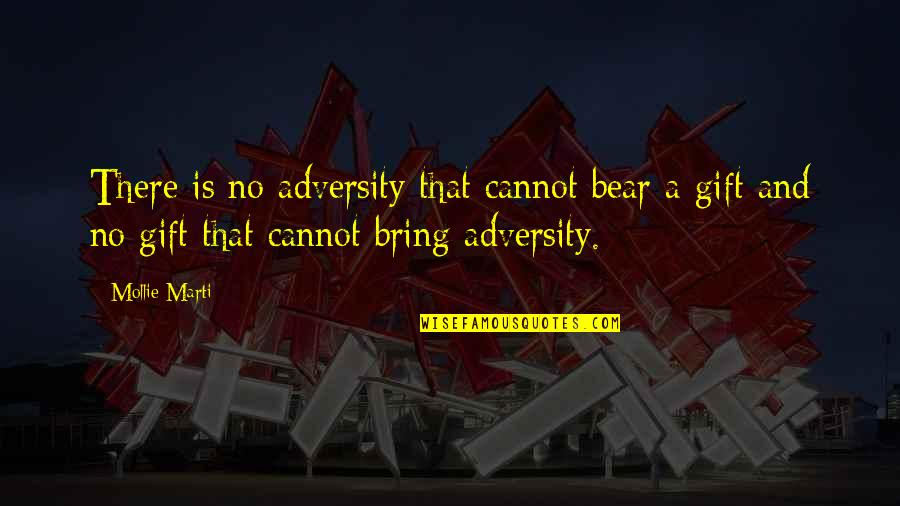 Only Fools Boycie Quotes By Mollie Marti: There is no adversity that cannot bear a
