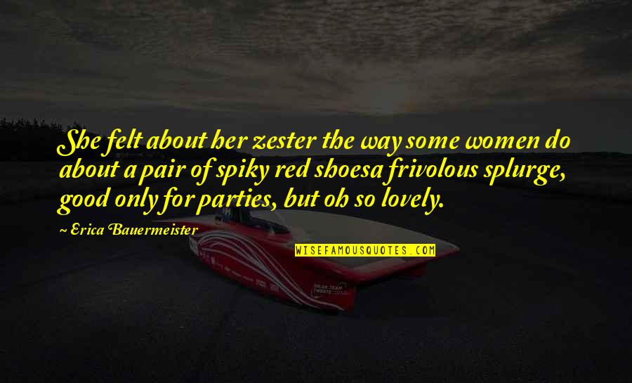 Only For Her Quotes By Erica Bauermeister: She felt about her zester the way some