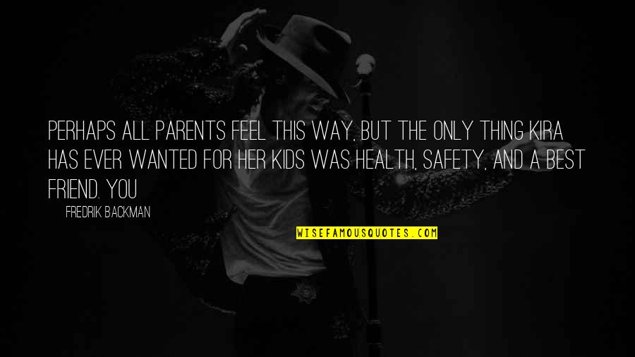 Only For Her Quotes By Fredrik Backman: perhaps all parents feel this way, but the