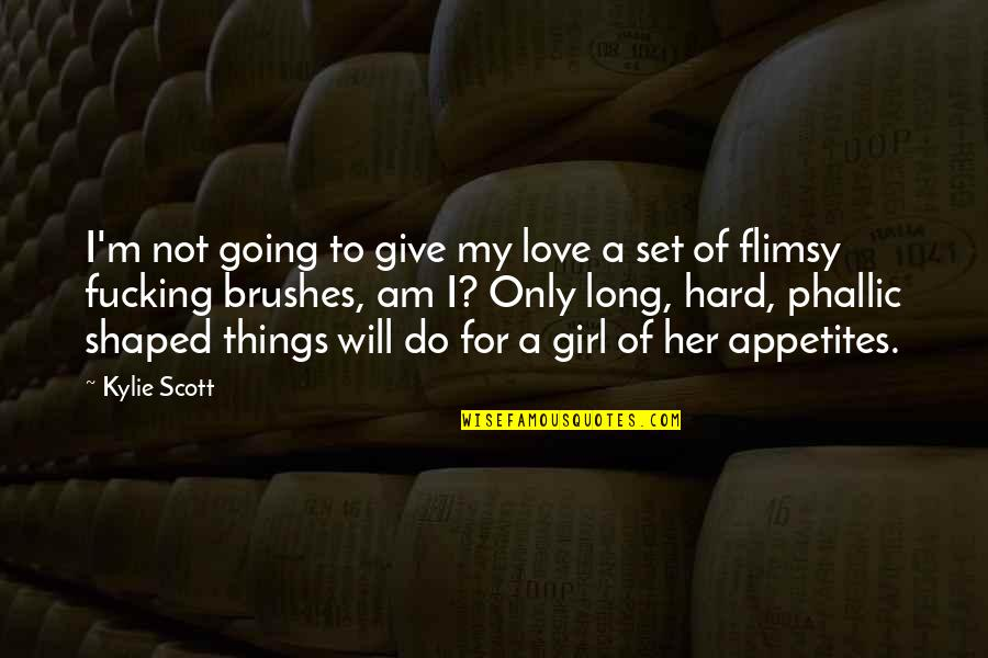 Only For Her Quotes By Kylie Scott: I'm not going to give my love a