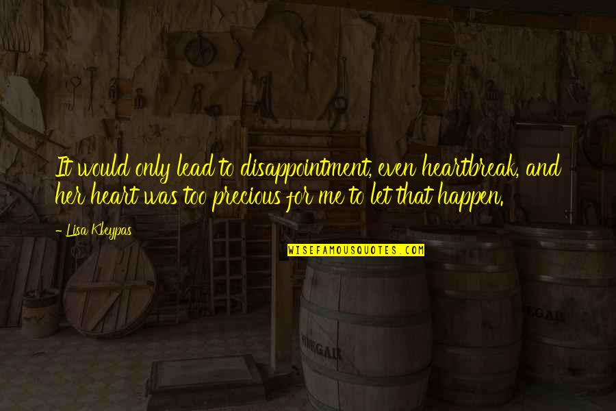 Only For Her Quotes By Lisa Kleypas: It would only lead to disappointment, even heartbreak,