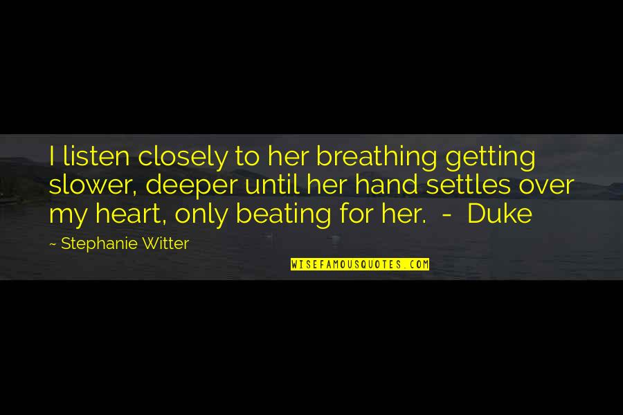 Only For Her Quotes By Stephanie Witter: I listen closely to her breathing getting slower,