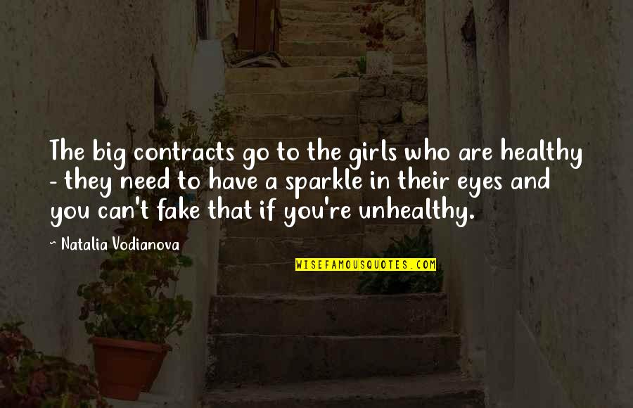 Only Girl For You Quotes By Natalia Vodianova: The big contracts go to the girls who