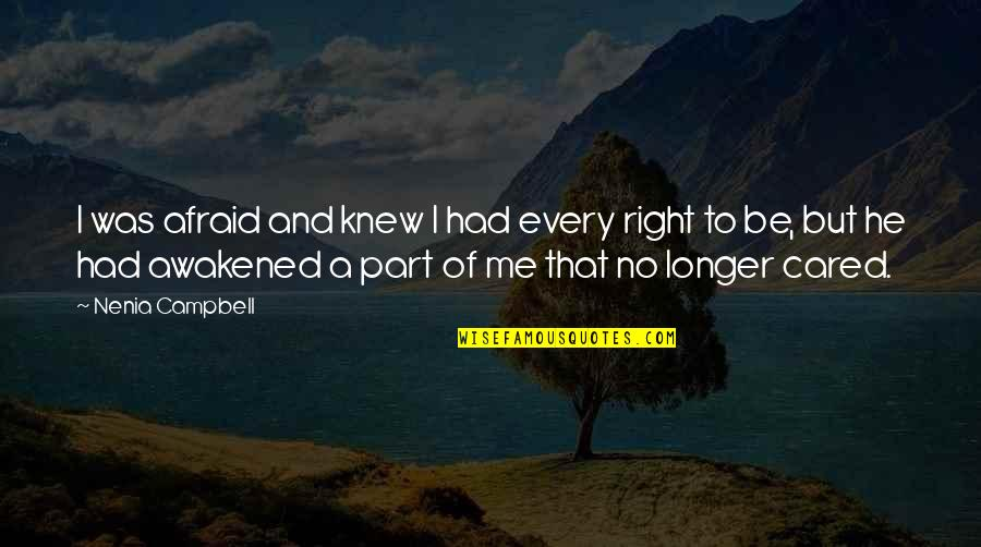 Only If You Cared Quotes By Nenia Campbell: I was afraid and knew I had every
