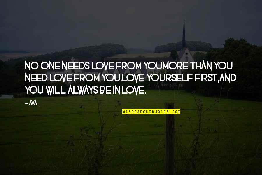 Only Need Yourself Quotes By AVA.: no one needs love from youmore than you