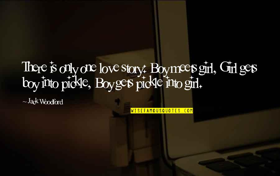 Only One Love Quotes By Jack Woodford: There is only one love story: Boy meets