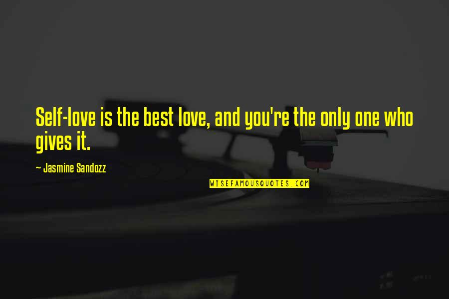 Only One Love Quotes By Jasmine Sandozz: Self-love is the best love, and you're the