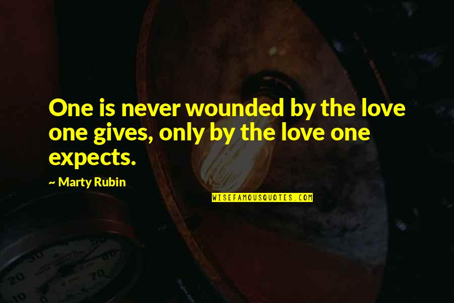 Only One Love Quotes By Marty Rubin: One is never wounded by the love one