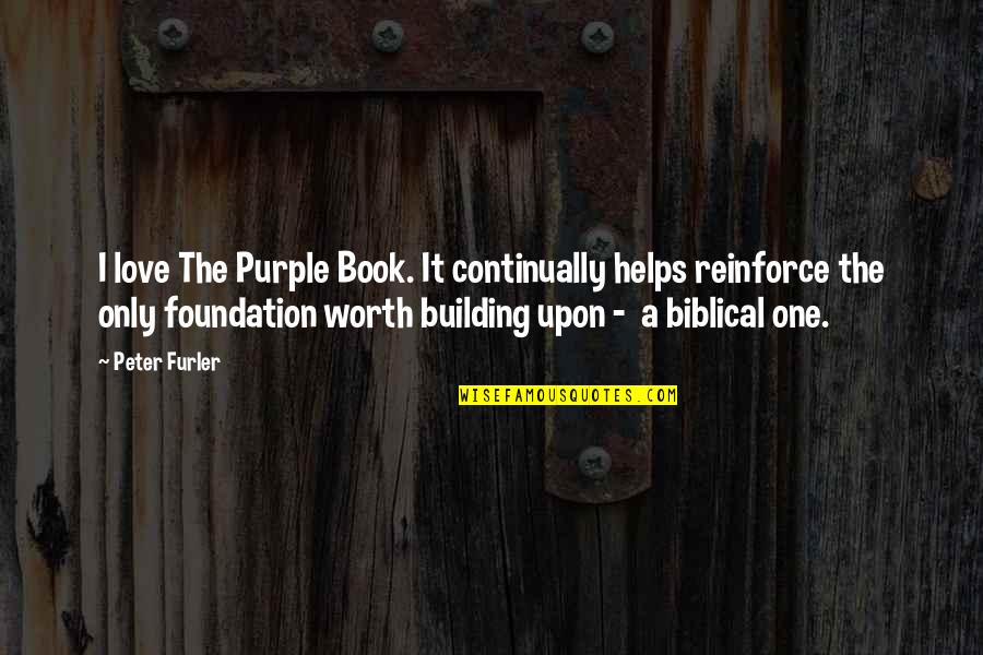 Only One Love Quotes By Peter Furler: I love The Purple Book. It continually helps