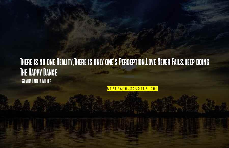Only One Love Quotes By Silvina Faiella Miller: There is no one Reality,There is only one's