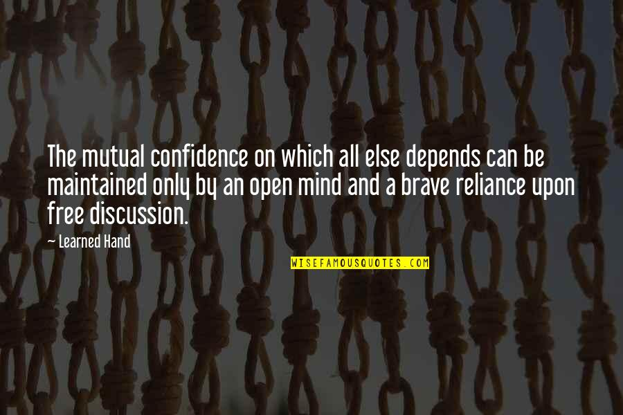 Only The Brave Quotes By Learned Hand: The mutual confidence on which all else depends