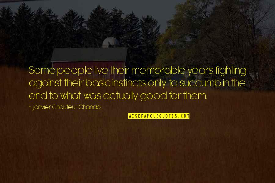 Only The Family Quotes By Janvier Chouteu-Chando: Some people live their memorable years fighting against