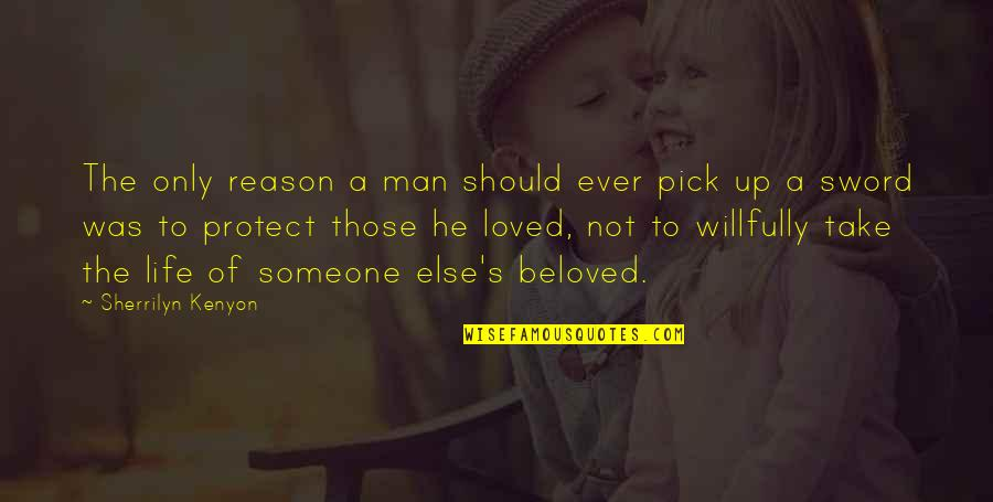 Only The Family Quotes By Sherrilyn Kenyon: The only reason a man should ever pick
