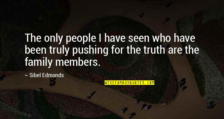 Only The Family Quotes By Sibel Edmonds: The only people I have seen who have