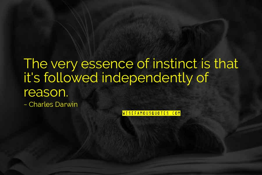 Oona Quotes By Charles Darwin: The very essence of instinct is that it's