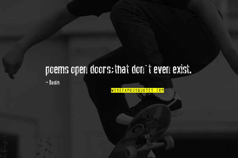 Open Doors Quotes By Basith: poems open doors;that don't even exist.