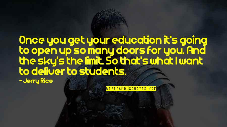 Open Doors Quotes By Jerry Rice: Once you get your education it's going to
