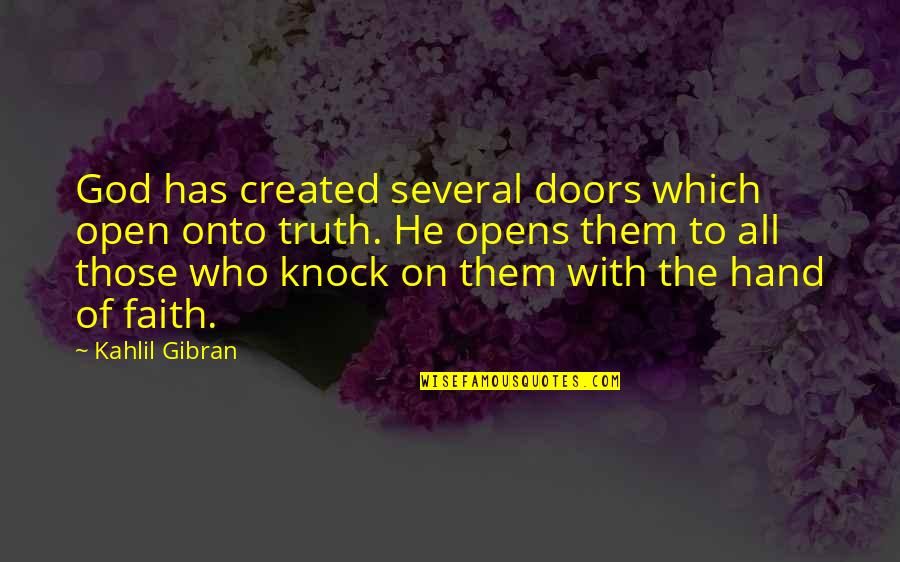 Open Doors Quotes By Kahlil Gibran: God has created several doors which open onto