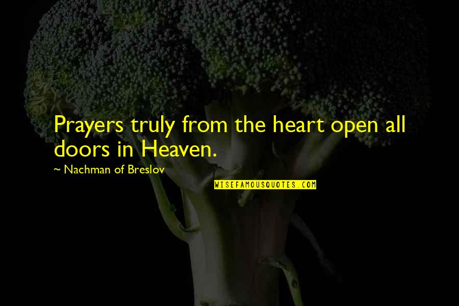 Open Doors Quotes By Nachman Of Breslov: Prayers truly from the heart open all doors