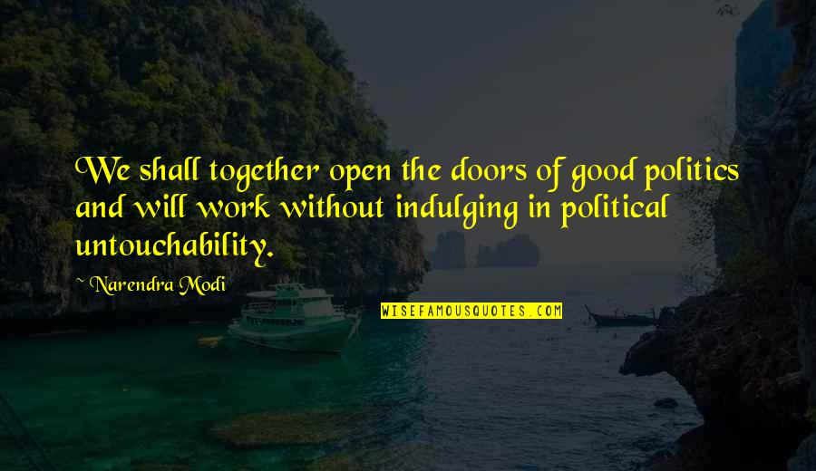 Open Doors Quotes By Narendra Modi: We shall together open the doors of good
